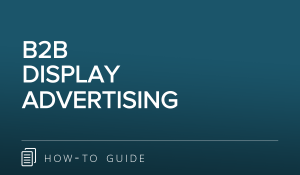 B2B DISPLAY ADVERTISING