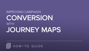 Improving Campaign Conversion with Journey Maps