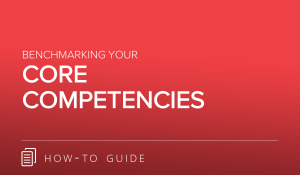 Benchmarking Your Core Competencies