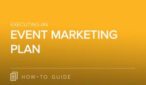 Executing an Event Marketing Plan