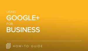Using Google+ for Business
