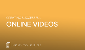 Creating Successful Online Videos