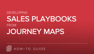 Developing Sales Playbooks from Journey Maps