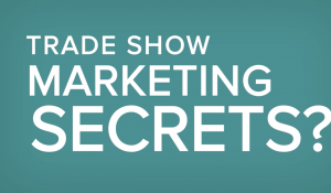 The Secret to Trade Show ROI