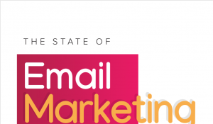 The State of Email Marketing Infographic 2019