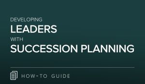Develop Leaders with Succession Planning