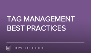 Tag Management Best Practices