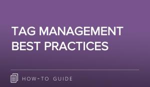 Tag Management Best Practices