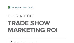 The State of Trade Show Marketing ROI