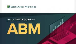 The Ultimate Guide to ABM