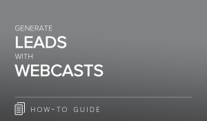 Generate Leads with Webcasts